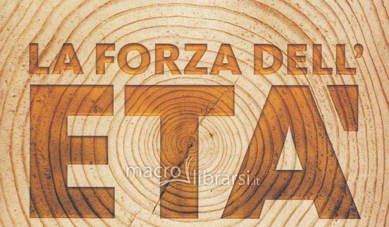 """Fare della vecchiaia un'opera d'arte -""""LA FORZA DELL'ETA'"""" di Marie DE HENNEZEL E BERTRAND VERGELY"""