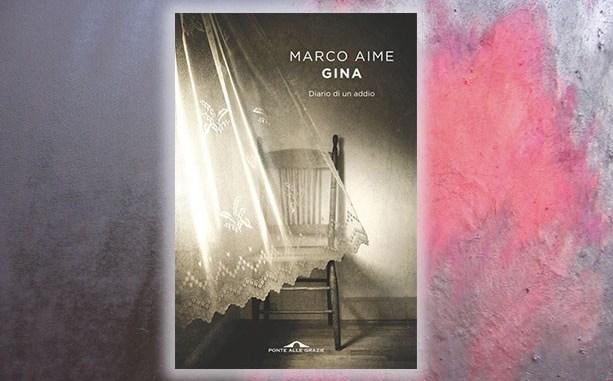 """""""Gina"""" di Marco Aime: restare accanto ai propri cari negli anni della confusione senile"""